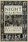 Nightwalking: A Nocturnal History of London by Matthew Beaumont (Paperback, 2016)