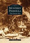 Monterey Peninsula: The Golden Age by Kim Coventry (Paperback / softback, 2002)