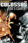 X-Men: Colossus: God's Country by Christopher Yost, Ann Nocenti, Chris Claremont (Paperback, 2016)