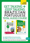 Get Talking and Keep Talking Brazilian Portuguese Total Audio Course: (Audio Pack) the Essential Short Course for Speaking and Understanding with Confidence by Tham, Sue Tyson-Ward, Ethel Pereira de Almeida Rowbotham (CD-Audio, 2013)