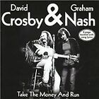 Crosby & Nash - Take the Money and Run (2008)