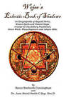 Wejees Eclectic Book of Shadows an Encyclopedia of Magical Herbs, Wiccan Spells and Natural Magic.: A Guide for the Solitary Practitioner, Green Witch, Wicca Beginners and Adepts Alike. by Raven Starhawk Cunningham, Jane Maati Smith (Paperback / softback, 2008)
