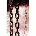 Breaking The Chains 9781434382948 by Lois Evans Paperback