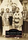 Oklahoma City: Statehood to 1930 by Terry L Griffith (Paperback / softback, 1999)