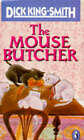 The Mouse Butcher by Dick King-Smith (Paperback, 1983)