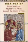 Drawn into the Mystery of Jesus Through the Gospel of John by Jean Vanier (Paperback, 2004)