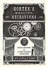 Horten's Miraculous Mechanisms: Magic, Mystery, & a Very Strange Adventure by Lissa Evans (Hardback, 2012)