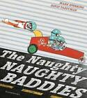 The Naughty Naughty Baddies by Mark Sperring (Paperback, 2017)