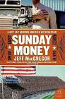 Sunday Money: Speed! Lust! Madness! Death! a Hot Lap Around America with NASCAR by Jeff MacGregor (Paperback / softback, 2006)