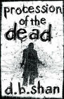 Procession of the Dead by D. B. Shan (Paperback, 2008)