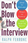Don't Blow the Interview by Ralph Ferrone (Paperback, 2006)