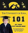 The University of Iowa 101 by Brad M Epstein (Board book, 2012)