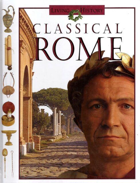 Classical Rome by John D. Clare Living History Ancient Roman Empire Hardcover