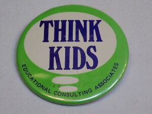Think-Kids-Educational-Consulting-ECA-Pin-Vintage-Old-Metal-Button-Round-Pinback