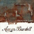 Fruits of My Labor [Slipcase] by Aaron Burdett (CD, Feb-2014, Select-O-Hits)