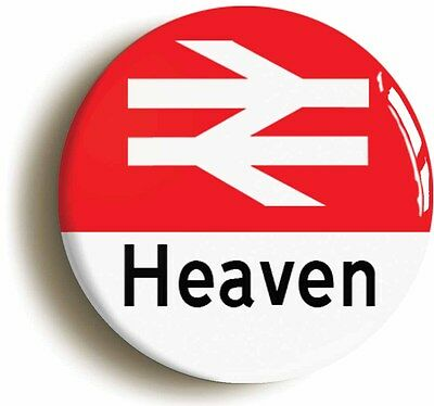 BRITISH RAIL HEAVEN FUNNY STATION SIGN BADGE BUTTON PIN (1inch/25mm diameter)