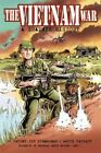 The Vietnam War : A Graphic History by Dwight Jon Zimmerman and Chuck Horner (2009, Hardcover)