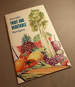 Florida Fruit and Vegetable Recipes Doyle Connor Dept of Agriculture 1960s