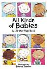 All Kinds of Babies: A Lift-the-Flap Book with Mobile by Tango Books (Hardback, 2007)