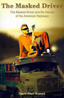 The Masked Driver: The Masked Driver and the Heroes of the American Highways by David Allen Russell (Paperback / softback, 2001)