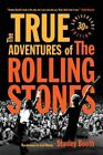 The True Adventures of the Rolling Stones by Stanley Booth (Paperback / softback, 2014)