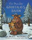 Thi Dundee Gruffalo's Bairn: The Gruffalo's Child in Dundee Scots by Julia Donaldson (Paperback, 2016)