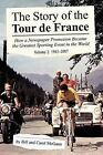 The Story of the Tour de France, Volume 2: 1965-2007: How a Newspaper Promotion Became the Greatest Sporting Event in the World by Bill McGann, Carol McGann (Paperback / softback, 2008)