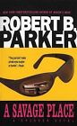 A Savage Place by Robert B. Parker (Paperback, 1994)