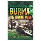 Burma: The Turning Point by Ian Lyall Grant (Hardback, 2003)