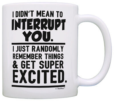 Funny Mugs for Men I Didn't Mean to Interrupt You Funny ...