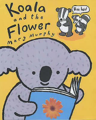 Koala and the Flower by Murphy, Mary, Acceptable Book (Paperback) FREE & Fast De