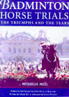 Badminton Horse Trials: The Triumphs and the Tears: Official 50th Anniversary Celebration by Debby Sly (Hardback, 1999)