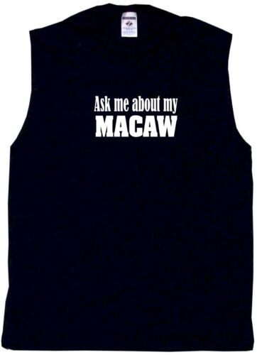 Ask Me About My Macaw Mens Tee Shirt Pick Size Color Small-6XL