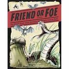 Friend or Foe? The Whole Truth About Animals That People Love to Hate by Etta Kaner (Hardback, 2015)