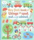 Very First Book of Things to Spot: Out and About von Fiona Watt (2015, Gebundene Ausgabe)