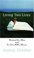 Living Two Lives: Married to a Man and In Love with a Woman
