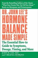 Dr. John Lee`s Hormone Balance Made Simple: The Essential How-to Guide To Sympto on sale
