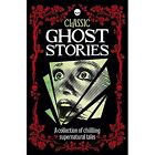 Classic Ghost Stories by Arcturus Publishing (Hardback, 2016)