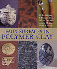 Faux Surfaces in Polymer Clay by Irene Semanchuk Dean (Paperback, 2006)