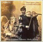 P.E. Lange-Mller: Once upon a time... (CD, Jun-2005, BIS (Sweden))