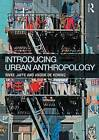 Introducing Urban Anthropology by Rivke Jaffe, Anouk De Koning (Paperback, 2015)