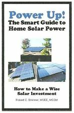Power up! the Smart Guide to Solar Power : How to Make a Wise Solar...