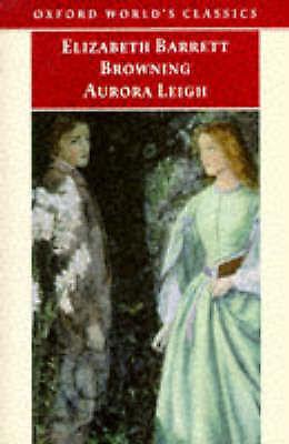 Aurora Leigh (Oxford World's Classics), Browning, Elizabeth Barrett, Very Good B