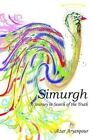 Simurgh a Journey in Search of The Truth by Azar Aryanpour 9781414023656