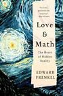 Love and Math: The Heart of Hidden Reality by Edward Frenkel (Paperback, 2014)
