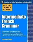 Practice Makes Perfect Intermediate French Grammar von Eliane Kurbegov (2012, Taschenbuch)