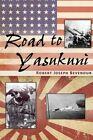 Road to Yasukuni by Robert Joseph Bevenour (Paperback / softback, 2014)