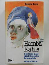 Hamba Kahle Toeckey Jones Geschichten einer südafrikanischen Freundschaft