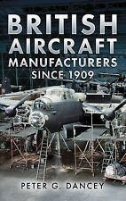 British Aircraft Manufacturers Since 1909, , Dancey, Peter G, Very Good, 2015-03