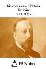 Simples Essais d'histoire Littéraire by Paul De Molènes (2015, Paperback)
